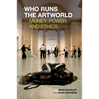 Who Runs the Artworld: Money, Power and Ethics