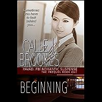 Beginning (PAVAD: FBI Romantic Suspense Book 1)