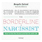 Stop Caretaking the Borderline or Narcissist: How