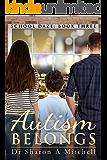 Autism Belongs: Book 3 of the School Daze Series