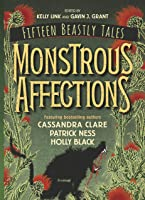 Monstrous Affections: An Anthology Of Beastly