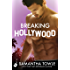 Breaking Hollywood: A sexy, laugh-out-loud romance