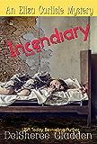 Incendiary (Eliza Carlisle Mystery Book 4)