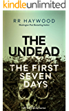 The Undead. The First Seven Days (The Undead series Book 1)