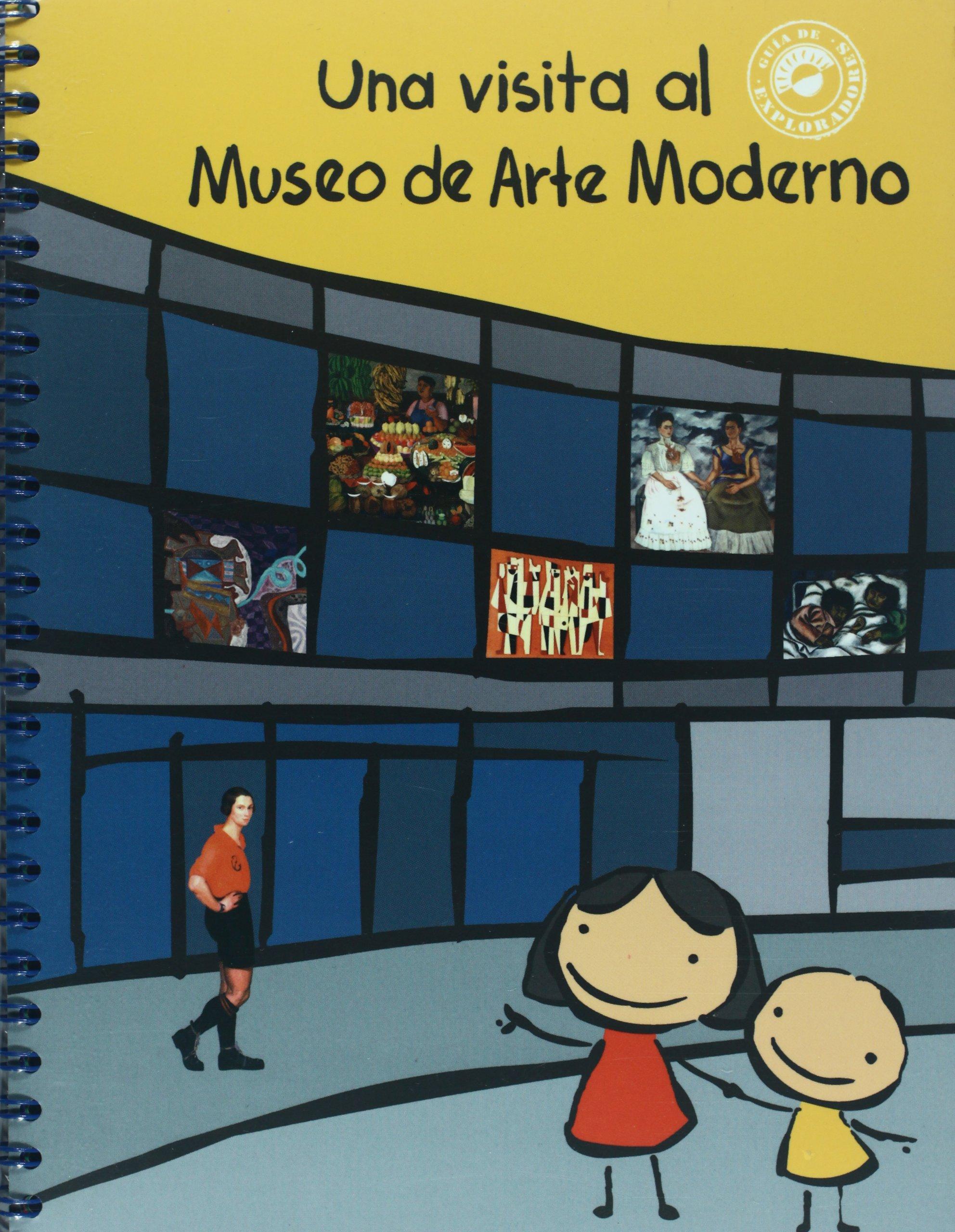 Una visita al Museo de Arte Moderno (Guia de exploradores/ Explorer's Guide) (Spanish Edition)