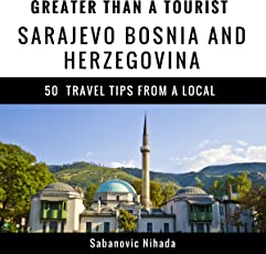 Greater Than A Tourist Sarajevo Bosnia And Herzegovina 50 Travel Tips From Local