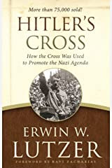 Hitler's Cross: How the Cross Was Used to Promote the Nazi Agenda Kindle Edition