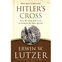 Hitler's Cross: How the Cross Was Used to Promote the Nazi Agenda (English Edition)