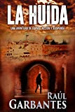 La Huida: Una aventura de espías, acción y suspense