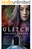 Glitch, Book 1: NEW & LENGTHENED 2015 VERSION (Lost in Time)