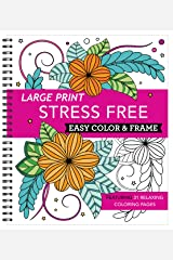 Large Print Easy Color & Frame - Stress Free (Adult Coloring Book) Spiral-bound