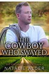 The Cowboy Who Swayed: Book Four in The Ford Brothers Series Kindle Edition