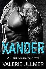 Xander (A Dark Assassins Novel Book Three) Kindle Edition