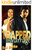 Trapped Into Marriage: A Billionaire BWWM Interracial Romance