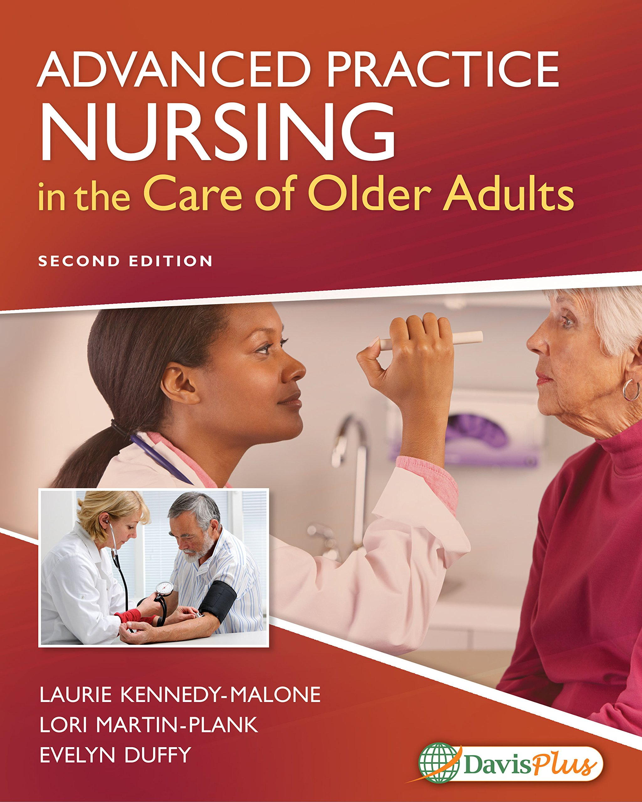 Advanced Practice Nursing in the Care of Older Adults: Amazon.co.uk: Laurie  Kennedy-Malone, Lori Martin-Plank: 9780803666610: Books