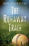 The Runaway Train (Montana Marrenger Book 0)