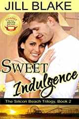 Sweet Indulgence (The Silicon Beach Trilogy Book 2) Kindle Edition