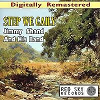 Step We Gaily (Digitally Remastered)