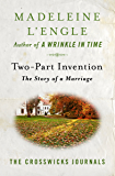 Two-Part Invention: The Story of a Marriage (The Crosswicks Journals Book 4)