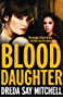 Blood Daughter: Flesh and Blood Trilogy Book Three (Flesh and Blood series)