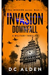 INVASION: DOWNFALL (The Invasion Series Book 1) Kindle Edition