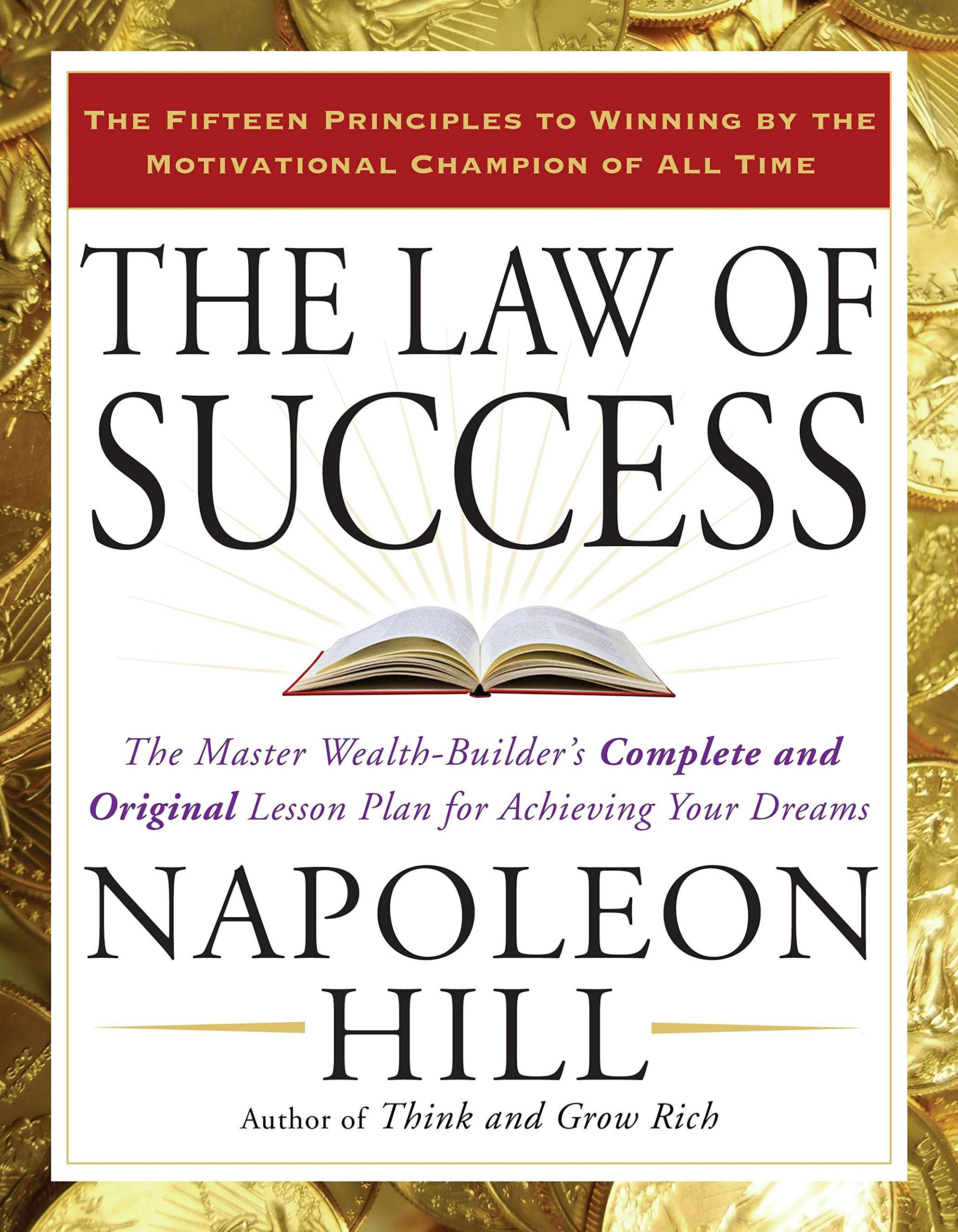 The Law of Success: The Master Wealth-Builder's Complete and Original Lesson  Plan for Achieving Your Dreams: Napoleon Hill: 9781585426898: Amazon.com:  Books