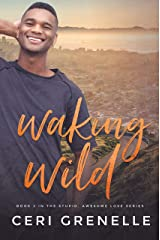 Waking Wild (Stupid Awesome Love Book 2) Kindle Edition