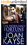 The Patrician's Fortune: An Historical Romance (The Patrician Series Book 2)