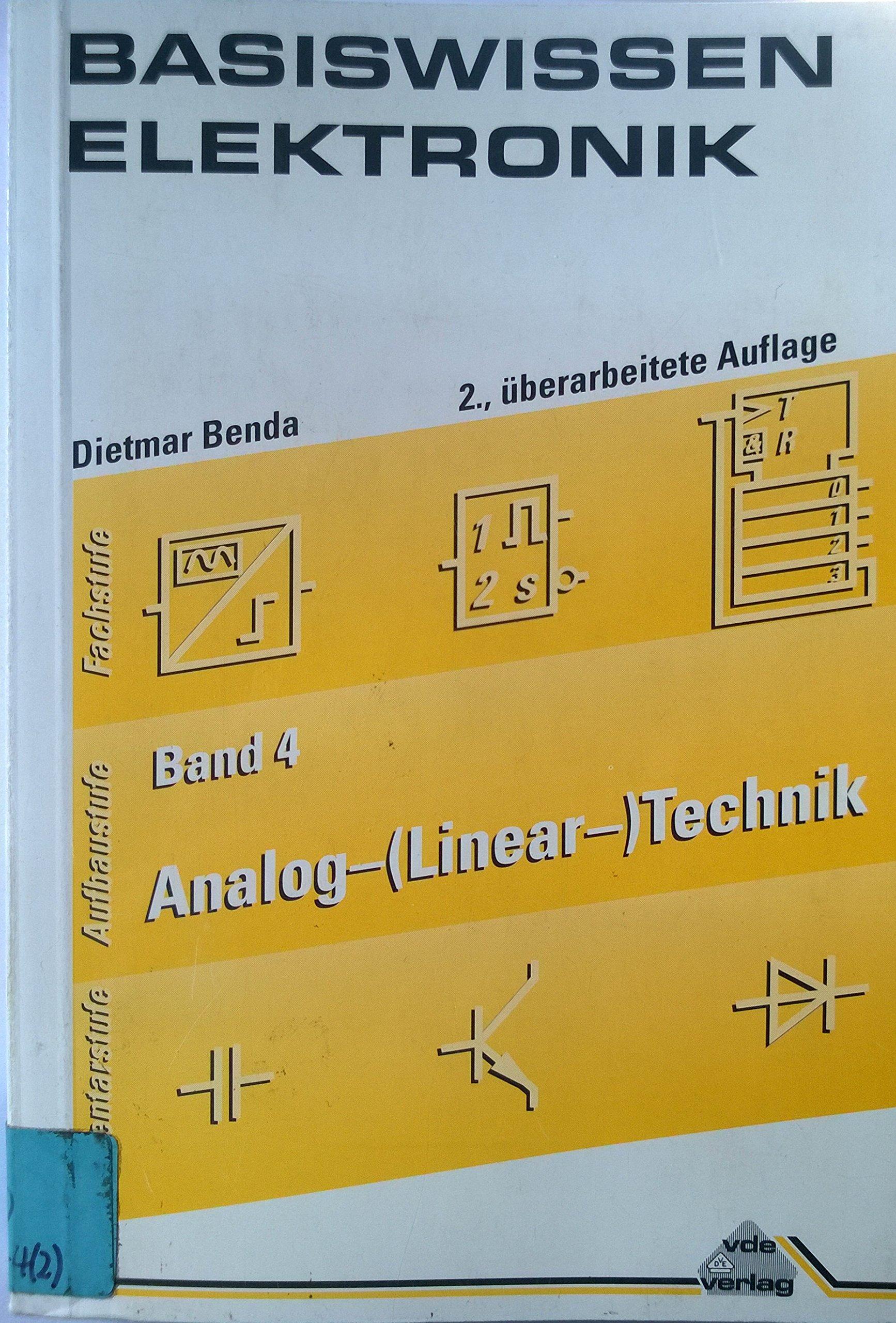 Basiswissen Elektronik, Bd.4, Analog-(Linear-) Technik