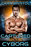 Captured by the Cyborg (Cy-Ops Cyborg Romance Book 3)