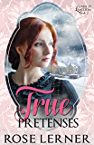 True Pretenses (Lively St. Lemeston Book 2)