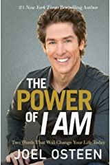 The Power of I Am: Two Words That Will Change Your Life Today Kindle Edition
