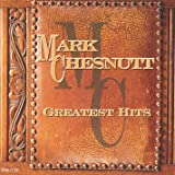 Greatest Hits: Mark Chesnutt