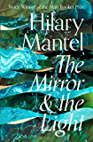 The Mirror and the Light (The Wolf Hall Trilogy, Book 3)