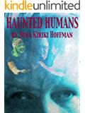 Haunted Humans: A Novella