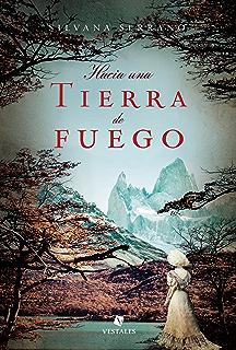 Hacia una tierra de fuego (Spanish Edition)