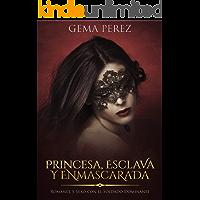 Princesa, Esclava y Enmascarada: Romance y Sexo con el Soldado Dominante (Novela de Fantasía, Romance y Erótica)