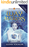 WayMakers: The Beginning
