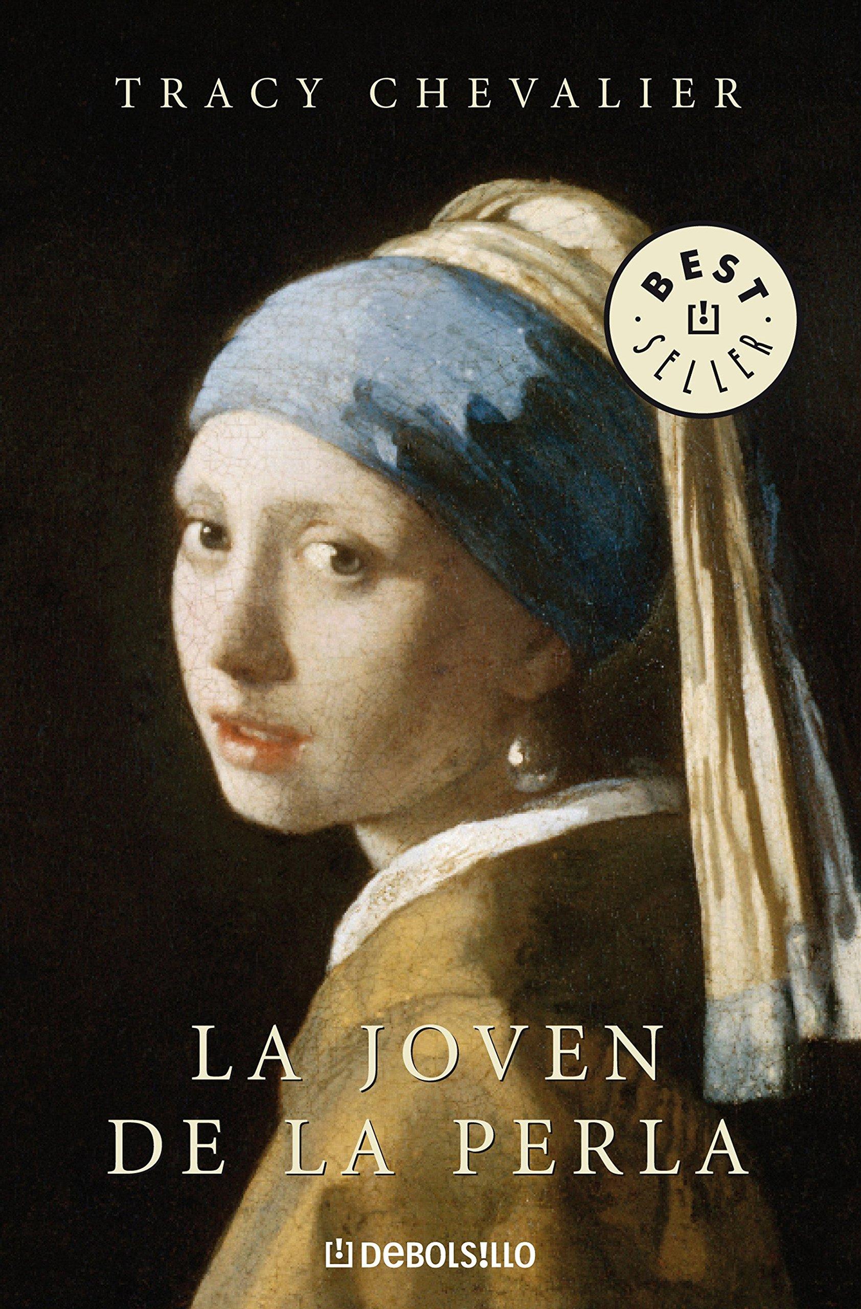 Elástico cuadrado El cielo  La joven de la perla / Girl with a Pearl Earring (Best Seller) (Spanish  Edition): Chevalier, Tracy: 9788483465653: Amazon.com: Books