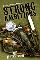Strong Ambitions (Emmett Strong Westerns Book 3) Kindle Edition