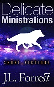 Delicate Ministrations: Short Fictions