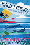Hard Landing: A Happily-Ever-After Sweet Romance 4 (A Last Chance For Love Series)