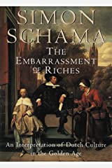 The Embarrassment of Riches: An Interpretation of Dutch Culture in the Golden Age Paperback
