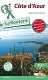 Guide du Routard Côte d'Azur 2017: (Alpes-Maritimes, Var)