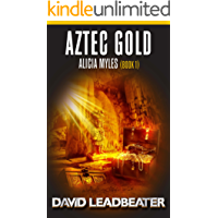 Aztec Gold: An Alicia Myles Adventure (The Alicia Myles Thrillers Book 1)