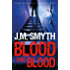 Blood for Blood: A merciless psychological thriller with an unspeakably devious plan for revenge