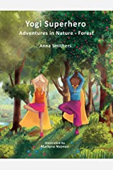 Yogi Superhero Adventures in Nature - Forest: A Children's book about yoga, mindfulness, kindness and managing busy mind and fear. (Yogi Superhero Series) Kindle Edition