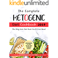 Ketogenic Diet: The Complete Keto Diet Cookbook 2019 - The Only Keto Diet Book You