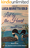 Led by the Heart at Osprey Cove (The Osprey Cove Lodge Book 5)