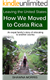 Leaving the United States: How We Moved to Costa Rica: An expat family's story of relocating to another country.